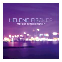 DJ Hansie Draait Nu Voor U Helene Fischer - Atemlos Durch Die Nacht