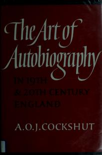 Cover of: The art of autobiography in 19th and 20th century England | A. O. J. Cockshut