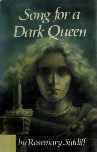 Song for a dark Queen by Rosemary Sutcliff